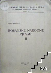 Bosanske Narodne Pjesme II