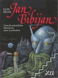 Jan Bibijan - Unwahrscheinliche Abenteur eines Lausbuben