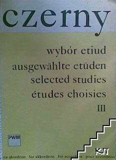 Wybór etiud ausgewählte etüden selected studies études choisies. Vol. 3