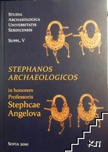 Stephanos Archaeologicos: In honorem Professoris Stephcae Angelova
