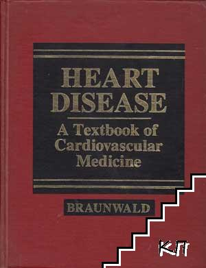 Heart Disease. A Textbook of Cardiovascular Medicine. Vol 1-2