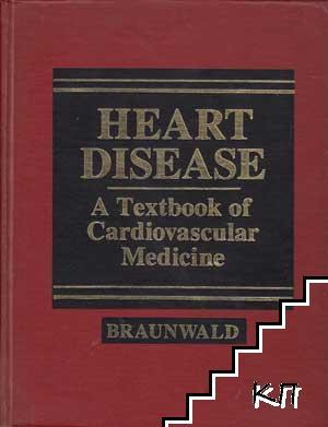 Heart Disease. A Textbook of Cardiovascular Medicine. Vol 1-2