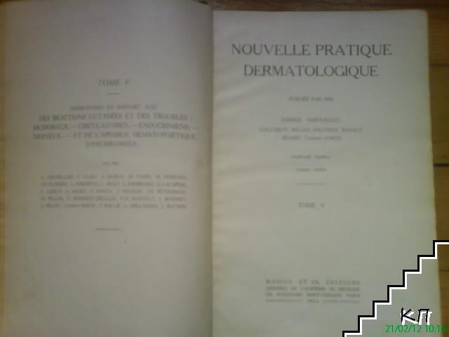 Nouvelle Pratique Dermatologique. Tom V