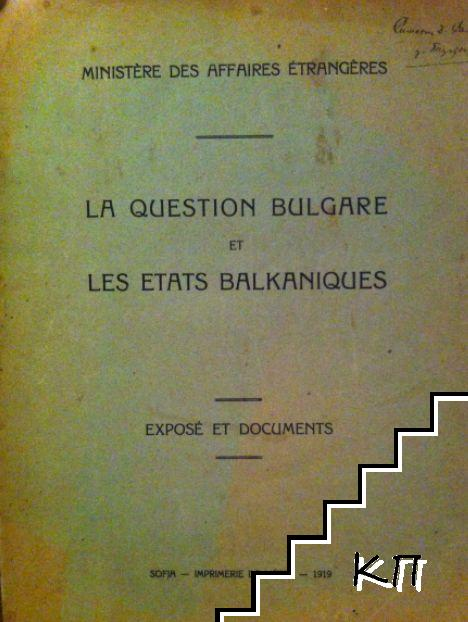 La Question Bulgare et Les Etats Balkanianes. Expose et documents, 1919