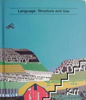 Language: Structure and Use