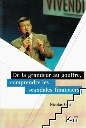De la grandeur au gouffre, comprendre les scandales financiers