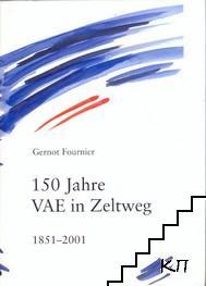 150 Jahre VAE in Zeltweg: 1851-2001