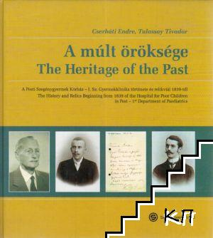 A mult oroksege / The Heritage of the past