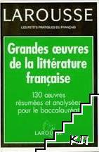 Grandes Oeuvres De La Litterature Française - 130 Oeuvres Résumées Et Analysées Pour Le Baccalauréat