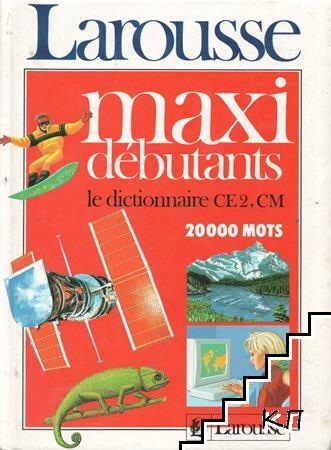 Maxi Débutants Le Dictionnaire Ce 2, CM