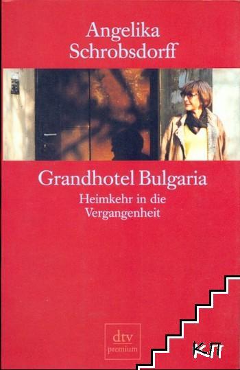 Grandhotel Bulgaria: Heimkehr in die Vergangenheit