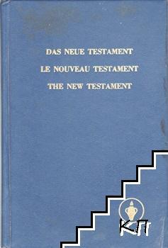 Das Neue Testament. Le Nouveau Testament. The New Testament
