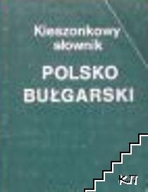 Kieszonkowy słownik Polsko-Bułgarski / Джобен полско-български речник