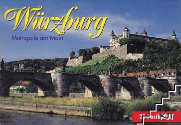 Wurzburg. Metropole am Main