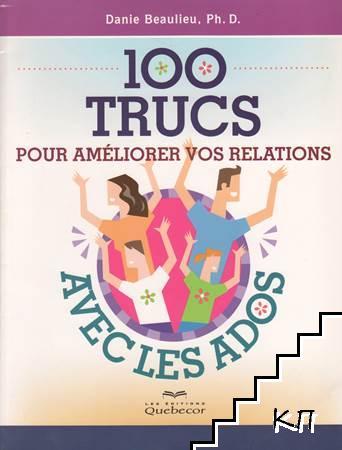100 Trucs Pour Améliorer Vos Relations Avec les Ados
