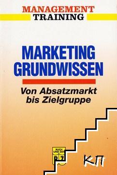 Marketing Grundwissen - Von Absatzmarkt bis Zielgruppe