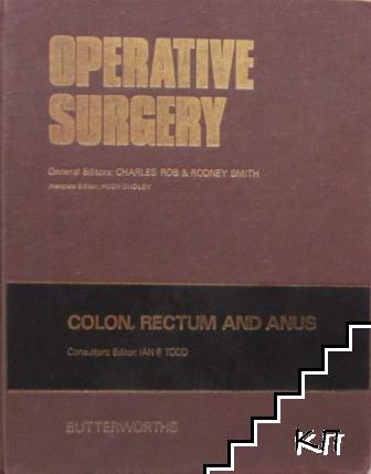 Operative Surgery: Colon, Rectum and Anus