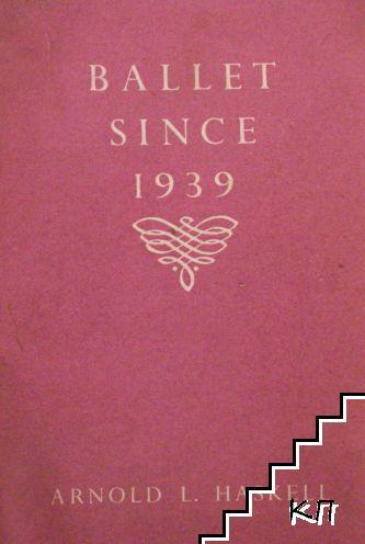 Ballet Since 1939