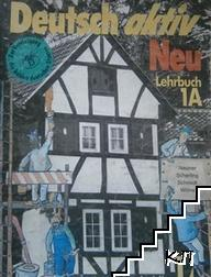 Deutsch aktiv neu. Ein lehrwerk für erwachsene. Lehrbuch 1A