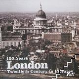 100 Years of London Twentieth Century in Pictures