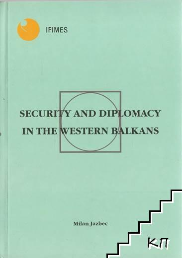 Security and Diplomacy in the Western Balkans
