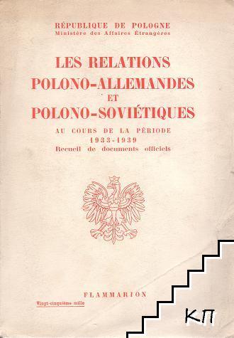 Les Relations Polono-Allemandes Et Polono-Soviétiques. Au Cours De La Période 1933-1939. Recueil De Documents Officiels