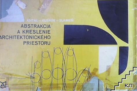 Abstrakcia a kreslenie architektonickenie priestoru