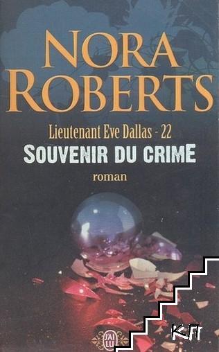 Lieutenant Eve Dallas. Tome 22: Souvenir du crime