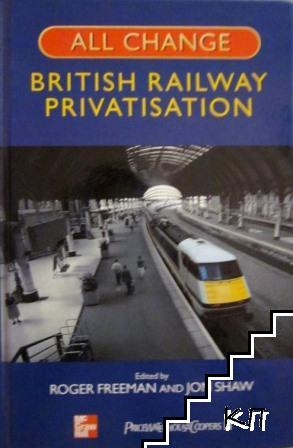 All Change: British Railway Privatisation