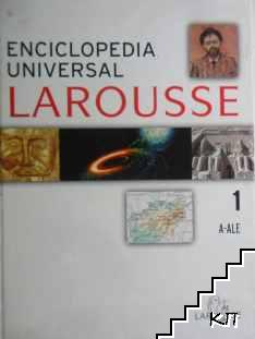 Enciclopedia Universal Larousse. Vol. 1: A-ALE