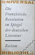 Die Franzosische Revolution im Spiegel der deutschen Literatur