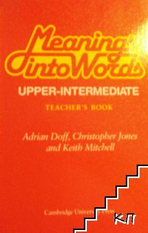 "Meanings Into Words Upper-intermediate Teacher""s book"
