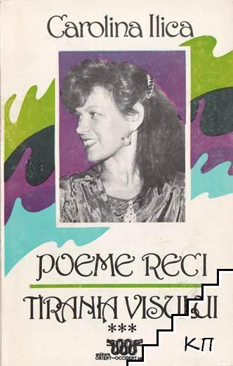Poeme Reci-Tirania visului. Vol. III