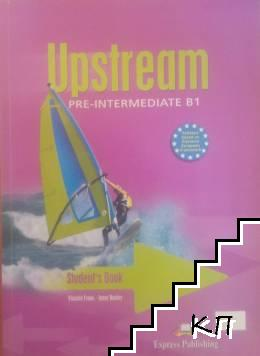 Upstream. Pre-Intermediate B1: Student's Book