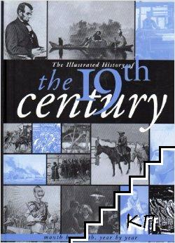 The Illustrated History of the 19th Century: Month by Month, Year by Year