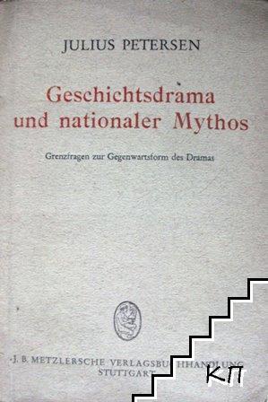 Geschichtsdrama und nationaler Mythos. Grenzfragen zur Gegenwartsform des Dramas