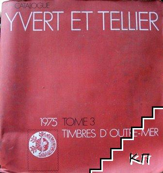 Yvert et Tellier Catalogue de timbres-poste. Tome 3: Outre-Mer