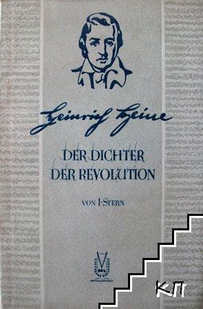 Heinrich Heine. Der Dichter der Revolution