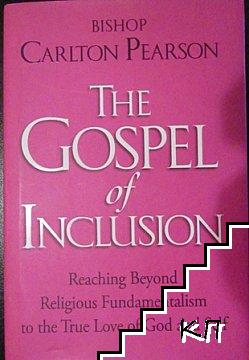 The Gospel of Inclusion: Reaching Beyond Religious Fundamentalism to the True Love of God and Self