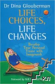Life Choices, Life Changes: Develop Your Personal Vision with Imagework