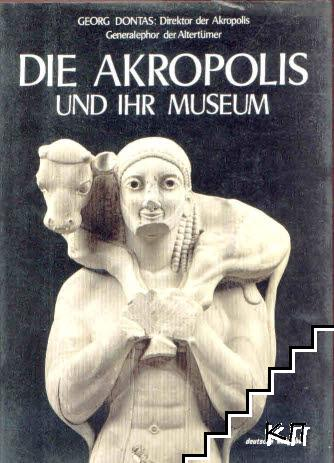 Die Akropolis und ihr museum