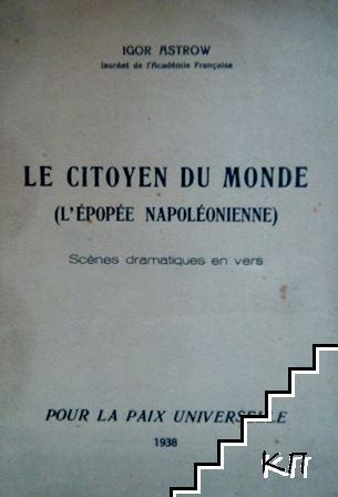 Le Citoyen Du Monde (l'Epopee Napoleonienne): Scenes Dramatiques en Vers