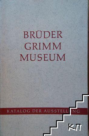 Katalog der Ausstellung des Brüder-Grimm-Museums in der Murhardschen Bibliothek der Stadt Kassel und Landesbibliothek