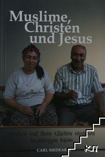 Muslime, Christen und Jesus