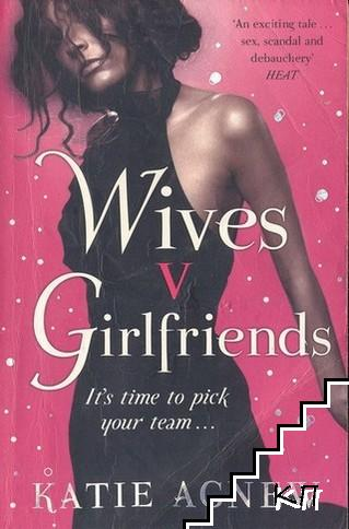 Wives v Girlfriends
