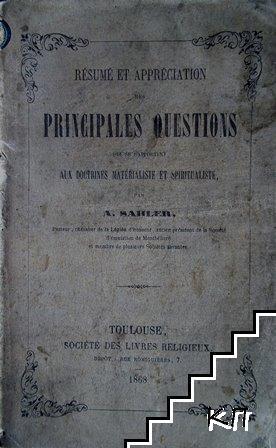 Résumé et appréciations des principales questions qui se rapportent aux doctrines matérialiste et spiritualiste