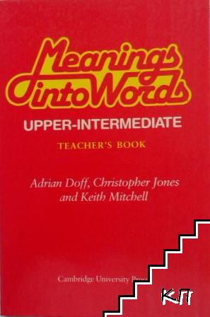 Meanings into Words. Upper-intermediate. Teacher's Book