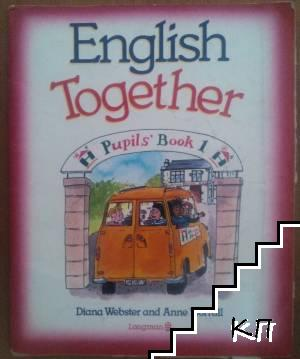English Together. Pupils'. Book 1