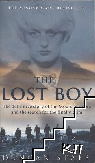 The Lost Boy: the Definitive Story of the Moors Murders and the Search for the Final Victim