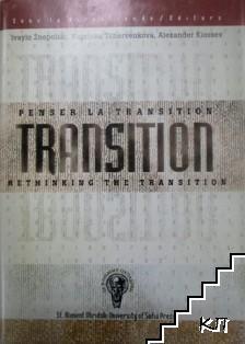 Transition. Rethinking the Transition (Penser la transition)